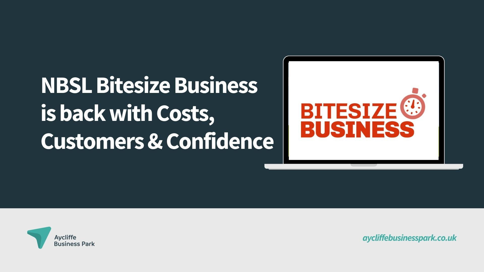 NBSL Bitesize Business is back with Costs, Customers & Confidence